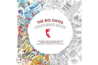 The Big Swiss Colouring Book: For Mindful Adults and Creative Children