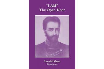 """I AM"" The Open Door: Ascended Master Discourses"