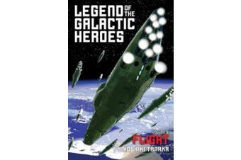 Legend of the Galactic Heroes, Vol. 6: Flight (Legend of the Galactic Heroes)