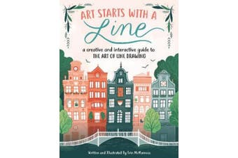 Art Starts with a Line: A creative and interactive guide to the art of line drawing (Art Starts)