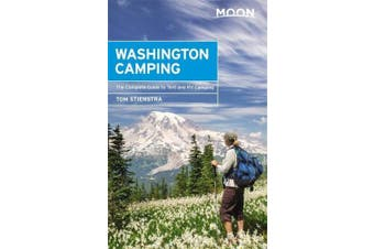 Moon Washington Camping (Fifth Edition): The Complete Guide to Tent and RV Camping