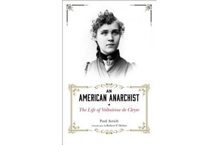 An American Anarchist: The Life of Voltairine de Cleyre