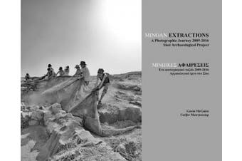Minoan Extractions: A Photographic Journey 2009-2016: Sissi Archaeological Project