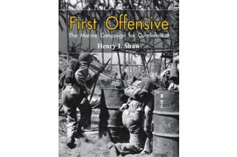First Offensive:: The Marine Campaign for Guadalcanal