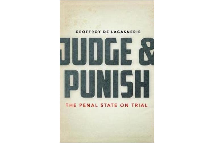 Judge and Punish: The Penal State on Trial