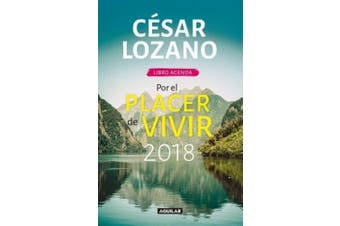 Libro Agenda. Por El Placer de Vivir 2018 / For the Pleasure of Living 2018 [Spanish]