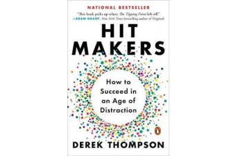Hit Makers: How to Succeed in an Age of Distraction