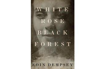 White Rose, Black Forest [Audio]