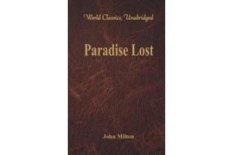 Paradise Lost: (World Classics, Unabridged)