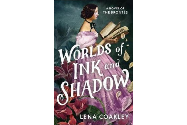 Worlds of Ink and Shadow: A Novel of the Brontes