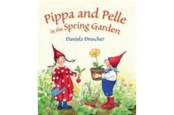 Pippa and Pelle in the Spring Garden [Board book]