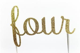 Handmade 4th Fourth Birthday Cake Topper Decoration - four - Made in USA with Double Sided Gold Glitter Stock