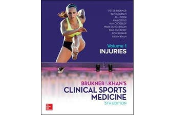 Brukner and Khans Clinical Sports Medicine Injuries, Volume 1