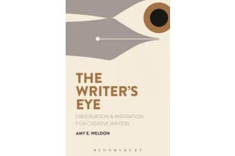 The Writer's Eye: Observation and Inspiration for Creative Writers