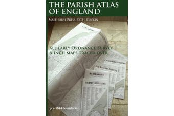 The Parish Atlas of England: Atlas of English Parish Boundaries
