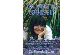 Talking to Yourself: How Cognitive Behavior Therapy Can Change Your Life.
