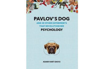 Pavlov's Dog: And 49 Other Experiments That Revolutionised Psychology (Great Experiments)