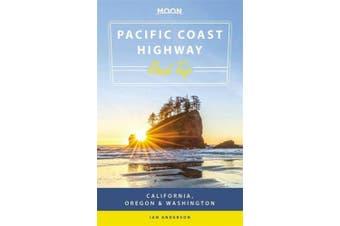 Moon Pacific Coast Highway Road Trip (Second Edition): California, Oregon & Washington