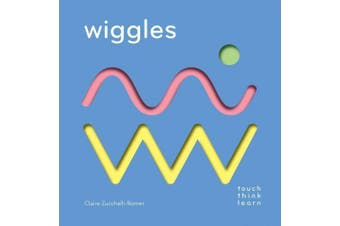 TouchThinkLearn: Wiggles (TouchThinkLearn) [Board book]