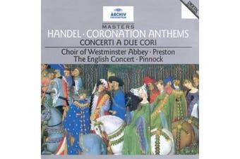 Handel: Coronation Anthems; Concerti a due cori
