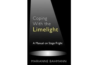 Coping with the Limelight: A Manual on Stage Fright