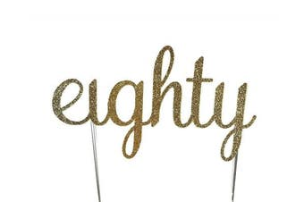 Handmade 80th Eightieth Birthday Cake Topper Decoration- eighty - Made in USA with Double Sided Gold Glitter Stock