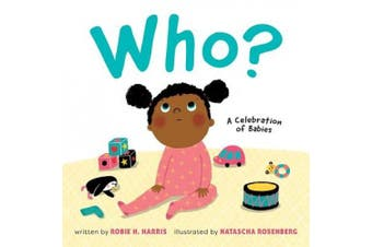 Who?: A Celebration of Babies [Board book]