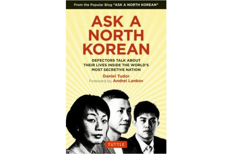 Ask a North Korean: Defectors Talk about Their Lives Inside the Worldaes Most Secretive Nation