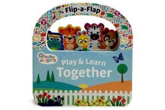 Baby Einstein Play & Learn Together: Flip a Flap Board Book (Flip a Flap) [Board book]