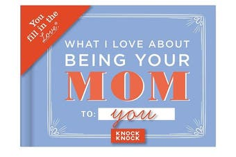 (Your Mom) - Knock Knock What I Love about Being Your Mom (for Daughter/Son) Fill in the Love Book Fill-in-the-Blank Gift Journal, 11cm x 8.3cm