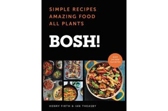 Bosh!: Simple Recipes * Amazing Food * All Plants (Bosh)