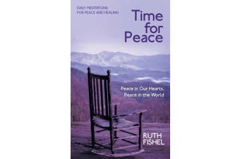 Time for Peace: Peace in Our Hearts, Peace in the World