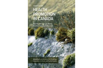 Health Promotion in Canada: New Perspectives on Theory, Practice, Policy, and Research
