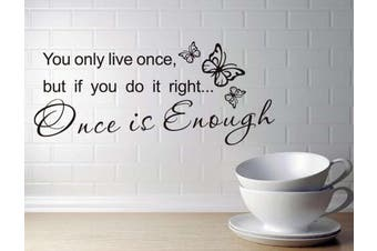 """(Reference, Once is Enough) - BIBITIME 3 Butterflies Sayings """"You only live once but If you do it right Once is Enough"""" Quote Wall Decals Vinyl Inspirational Art Stickers,60cm x 24cm"""