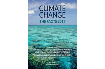 Climate Change: The Facts 2017: The Facts 2017