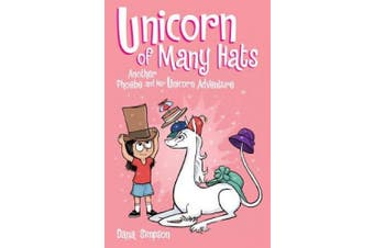 Unicorn of Many Hats  (Phoebe and Her Unicorn Series Book 7) (Phoebe and Her Unicorn)
