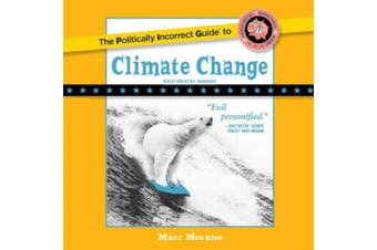 The Politically Incorrect Guide to Climate Change (Politically Incorrect Guides (Paperback)) [Audio]