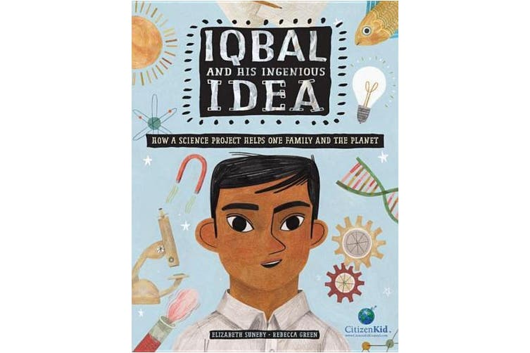 Iqbal and His Ingenious Idea: How a Science Project Helps One Family and the Planet