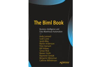 The Biml Book: Business Intelligence and Data Warehouse Automation