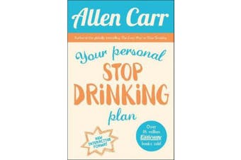 Your Personal Stop Drinking Plan: The Revolutionary Method for Quitting Alcohol (Allen Carr's Easyway)