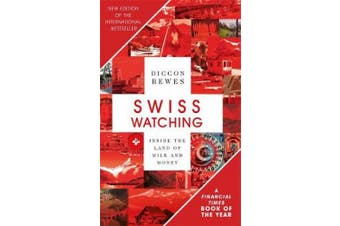 Swiss Watching, 3rd Edition: Inside the Land of Milk and Honey