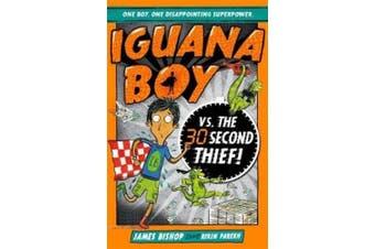 Iguana Boy vs. The 30 Second Thief: Book 2 (Iguana Boy)
