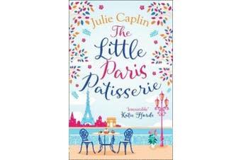 The Little Paris Patisserie (Romantic Escapes, Book 3) (Romantic Escapes)