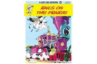 Rails on the Prairie: Lucky Luke Vol. 32 (Lucky Luke Adventures)