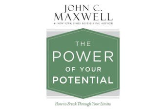 The Power of Your Potential: How to Break Through Your Limits