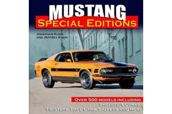 Mustangs: More Than 500 Models Including Shelbys, Cobras, Twisters, Pace Cars, Saleens and more [Special Edition]