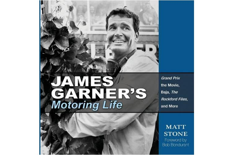 James Garner's Motoring Life: Grand Prix the Movie, Baja, the Rockford Files, and More
