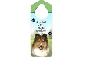 """Sheltie Wood Sign """"A Spoiled Rotten Sheltie Lives Here""""with Artistic Photograph Measuring 25cm by 10cm Can Be Hung On Doorknobs Or Anywhere In Home"""