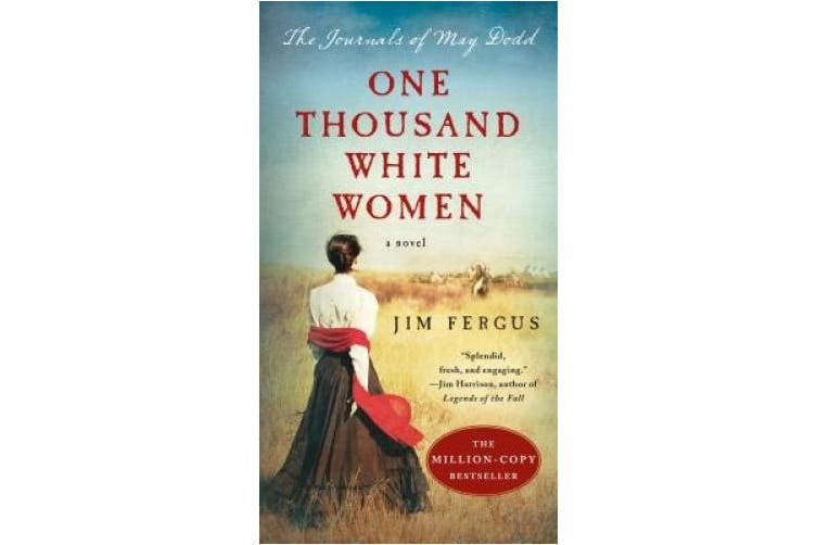 One Thousand White Women: The Journals of May Dodd (One Thousand White Women)