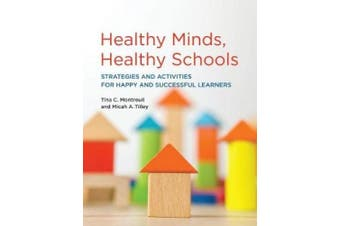 Healthy Minds, Healthy Schools: Strategies and Activities for Happy and Successful Learners